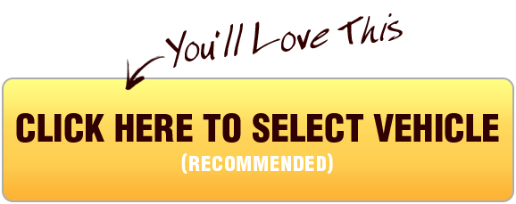 Click Here To Select Vehicle